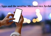 Modern Apps and the need for Microservice Architecture
