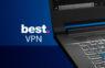 Best VPN Information – Understanding VPN Services and Determine Which Is the Best